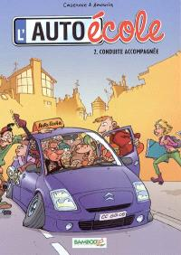 L'auto-école. Volume 2, Conduite accompagnée