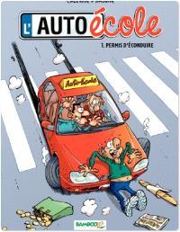 L'auto-école. Volume 1, Permis d'éconduire