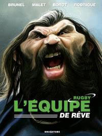 L'équipe de rêve : rugby