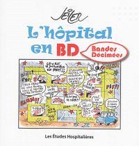 L'hôpital en BD : bandes décimées
