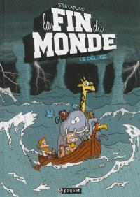 La fin du monde. Volume 1, Le déluge