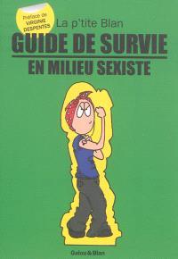 La p'tite Blan, Guide de survie en milieu sexiste