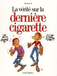 La vérité sur la dernière cigarette