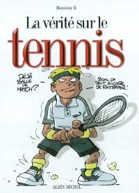 La vérité sur le tennis