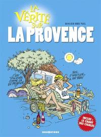 La vérité sur... la Provence
