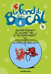 Le fond du bocal. Volume 4