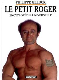 Le petit Roger : encyclopédie universelle