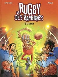 Le rugby des Barbares. Volume 3, Le coach