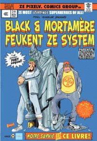 Les aventures de Black et du suprême Mortamère. Volume 3, Black & Mortamère feukent ze system : the furious fury sequel !