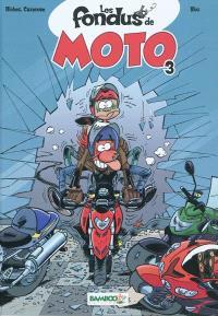 Les fondus de moto. Volume 3