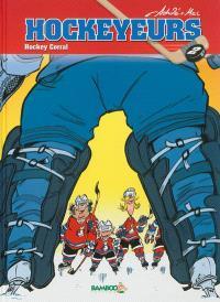 Les hockeyeurs. Volume 2, Hockey corral