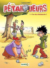 Les pétanqueurs. Volume 1, Fan de chichourle !