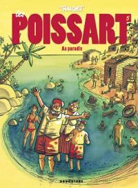 Les Poissart. Volume 5, Au paradis