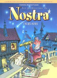 Les prédictions de Nostra. Volume 1, L'as des astres