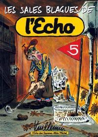 Les sales blagues de l'Echo. Volume 5
