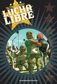 Lucha Libre : intégrale. Volume 1