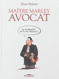 Maître Marley, avocat. Volume 1, Je ne parlerai qu'en ma présence !