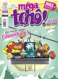 Méga tchô !, En route pour l'aventure ! : hiver 2013