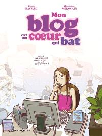 Mon blog est un coeur qui bat. Volume 1