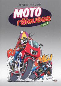Moto râleuses. Volume 3