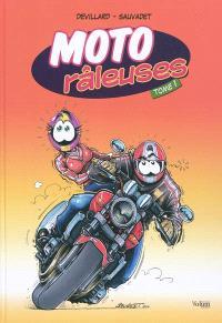 Moto râleuses. Volume 1