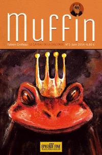 Muffin. Volume 1, Le gâteau de la discorde