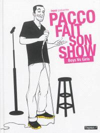 Pacco fait son show : boys vs girls