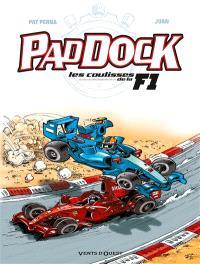 Paddock : les coulisses de la F1. Volume 2