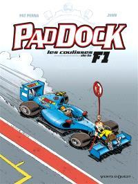 Paddock : les coulisses de la F1. Volume 3