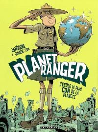 Planet ranger. Volume 1, L'écolo le plus con de la planète