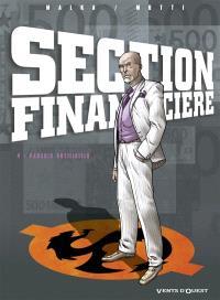 Section financière. Volume 4, Paradis artificiels