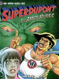 Superdupont. Volume 5, Les âmes noires