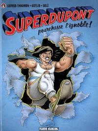 Superdupont. Volume 6, Superdupont pourchasse l'ignoble !