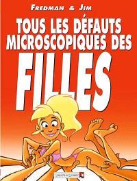 Tous les défauts microscopiques des filles. Volume 1