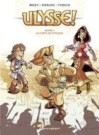 Ulysse !. Volume 1, La carte de Kyrozas
