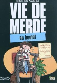 Vie de merde. Volume 2, Au boulot