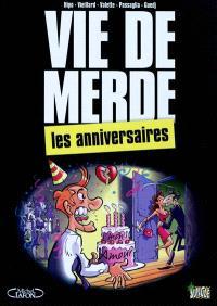 Vie de merde. Volume 3, Les anniversaires