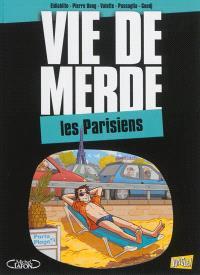 Vie de merde. Volume 12, Les Parisiens