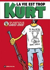 La vie est trop Kurt : les aventures de David Snug