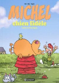 Michel chien fidèle. Volume 1, Michel chien fidèle casse la baraque