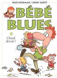 Bébé blues. Volume 14, Chaud devant !