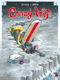 Crazy trip. Volume 2, 11°C dans l'eau
