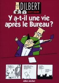 Dilbert. Volume 5, Y a-t-il une vie après le bureau ?