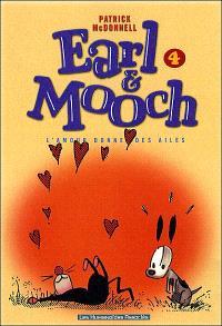 Earl et Mooch. Volume 4, L'amour donne des ailes