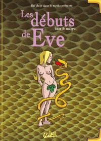 En plein dans le mythe. Volume 2, Les débuts d'Eve
