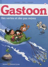 Gastoon. Volume 2, Des vertes et des pas mûres