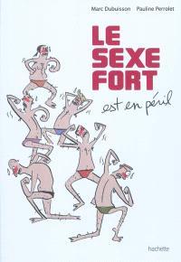 Le sexe fort. Volume 1, Le sexe fort est en péril