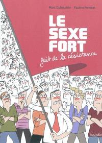 Le sexe fort. Volume 2, Le sexe fort fait de la résistance