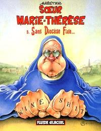 Soeur Marie-Thérèse des Batignolles. Volume 5, Sans diocèse fixe