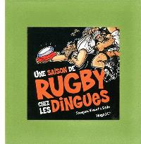 Une saison de rugby chez les dingues